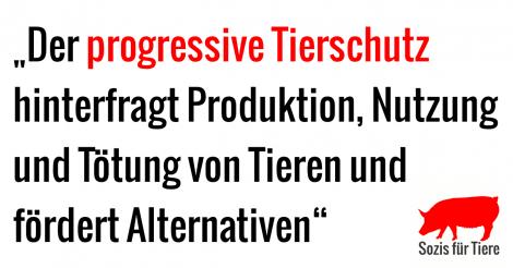 Der progressive Tierschutz hinterfragt Produktion, Nutzung und Tötung von Tieren und fördert Alternativen