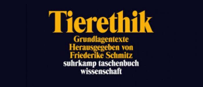 Buchtipp: Sammelband Tierethik (2014) von Friederike Schmitz